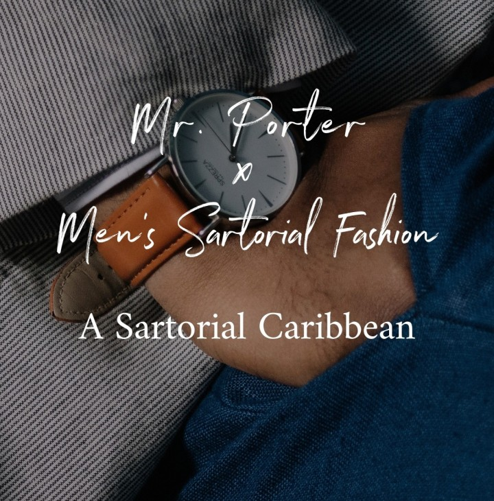 MR. PORTER x Men's Sartorial Fashion: A Sartorial Caribbean.